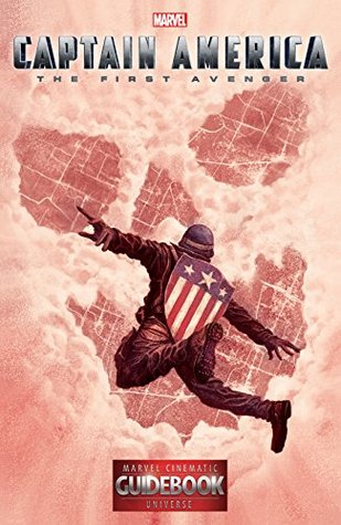 Guidebook to the Marvel Cinematic Universe #1: Marvel's Captain America: The First Avenger (Guidebook to the Marvel Cinematic Universe - Marvel's Captain America: The First Avenger)