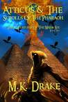 Atticus & the Scrolls of the Pharaoh (The Adventures of the Majjai Six #2)