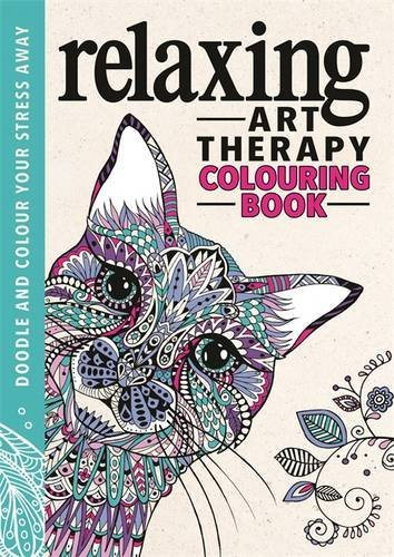 Relaxing Art Therapy: An Anti-Stress Colouring Book (Art Therapy Colouring Books)