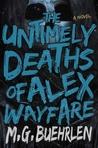 The Untimely Deaths of Alex Wayfare (Alex Wayfare, #2)