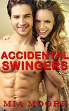 ACCIDENTAL SWINGERS (Hotwife Sharing): A Tale of Slutty Hot Wife Sharing