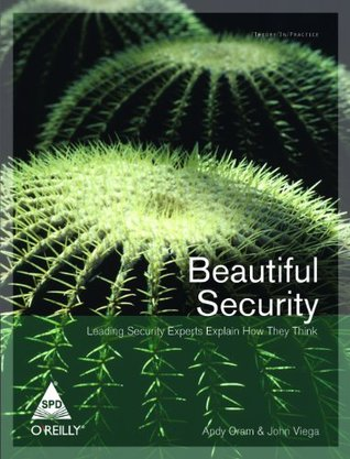 Beautiful Security Leading Security Experts Explain How They Think