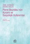 Pierre Bourdieu'nün Kuramı ve Sosyolojik Kullanımları by Anne Jourdain