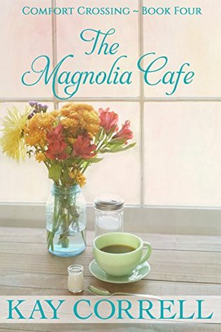 The Magnolia Cafe (Comfort Crossing Book...