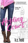 Holding Court by K.C. Held