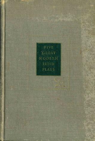Five Great Modern Irish Plays