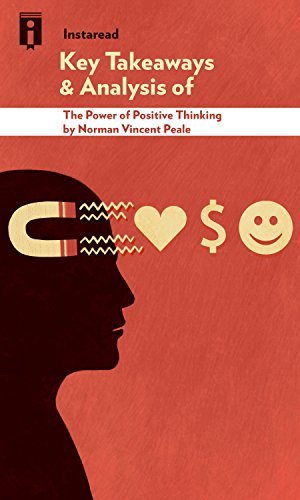 Key Takeaways & Analysis of The Power of Positive Thinking: by Norman Vincent Peale