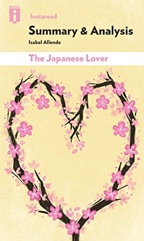 Summary & Analysis | The Japanese Lover: by Isabel Allende