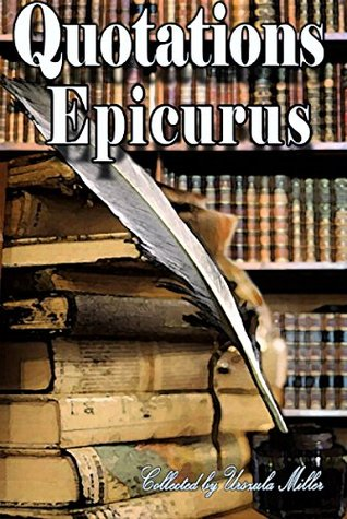 Quotations by Epicurus