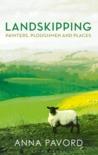 Landskipping: Painters, Ploughmen and Places