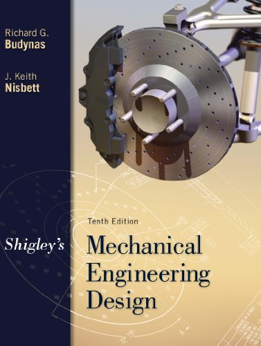 Shigley's Mechanical Engineering Design: Shigley's Mechanical Engineering Design (McGraw-Hill Series in Mechanical Engineering)