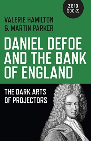 daniel-defoe-and-the-bank-of-england-the-dark-arts-of-projectors