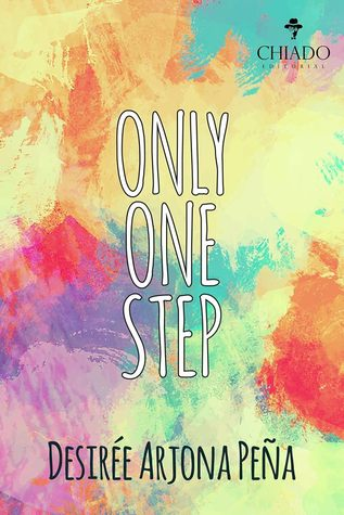 Only One Step by Desirée Arjona Peña