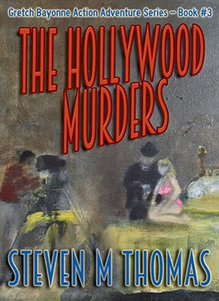The Hollywood Murders-The Gretch Bayonne Action Adventure Series-Book 3