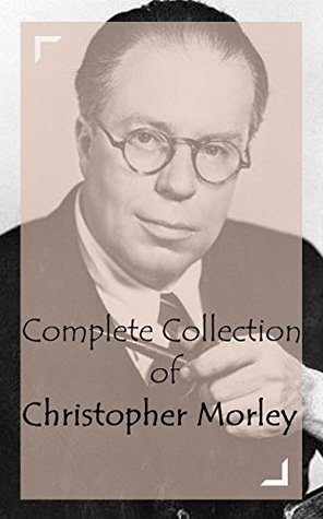 Complete Collection of Christopher Morley