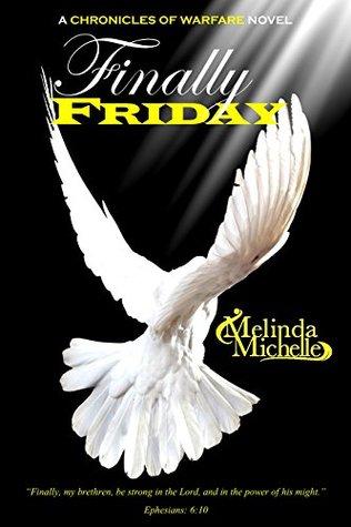 Finally Friday (Chronicles of Warfare Book 6)
