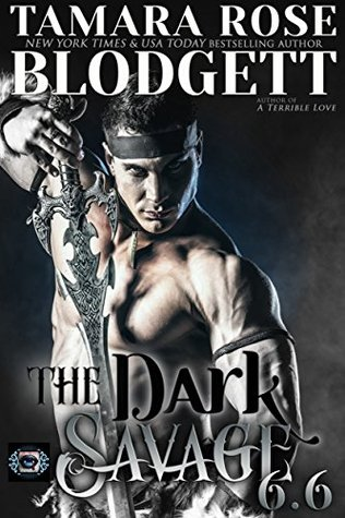 The Dark Savage (#6.6) by Tamara Rose Blodgett