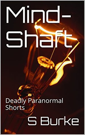 Mind-Shaft: Deadly Paranormal Anthology.