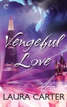 Vengeful Love (Vengeful Love, #1)
