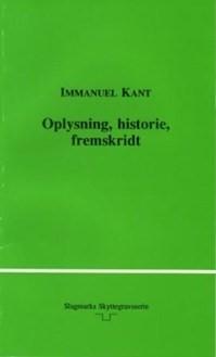 Oplysning, historie, fremskridt: Historiefilosofiske skrifter