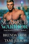 Scarred Warrior (Dark Warrior Alliance, #4)