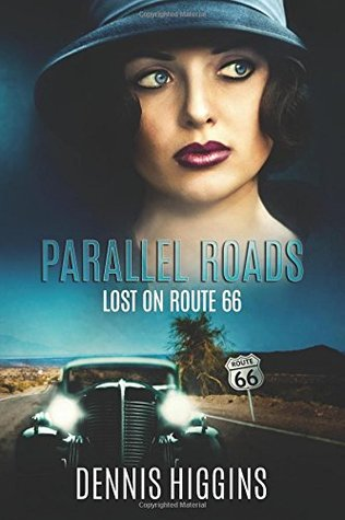 Parallel Roads (Lost on Route 66): Time Travel the Mother Road