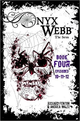 Onyx Webb: Book Four: Episodes 10, 11, 12