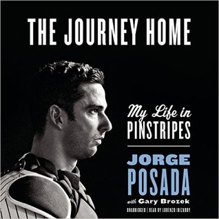 Ebook The Journey Home: My Life in Pinstripes by Jorge Posada read!