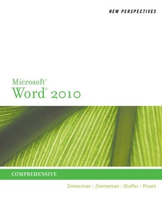 New Perspectives on Microsoft Word 2010: Comprehensive (New Perspectives Series: Individual Office Applications)