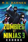 Zombies v Ninjas 3: Exodus (Zombies v. Ninjas #3)