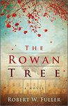 The Rowan Tree by Robert W. Fuller
