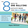 The 8 Keys to End Bullying Activity Book for Kids  Tweens: Worksheets, Quizzes, Games,  Skills for Putting the Keys Into Action