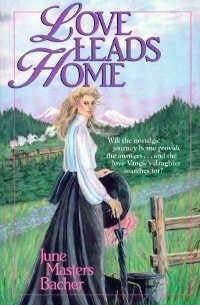 Love Leads Home by June Masters Bacher