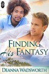 Finding His Fantasy by Deanna Wadsworth