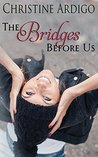 The Bridges Before Us (Fix It or Get Out #3)