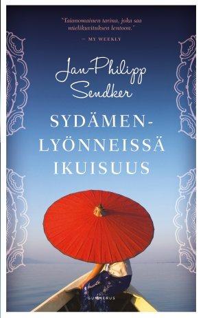 Sydämenlyönneissä ikuisuus by Jan-Philipp Sendker