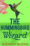 The Hummingbird Wizard (The Annie Szabo Mystery Series, #1)