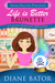Life is Better Brunette by Diane Bator