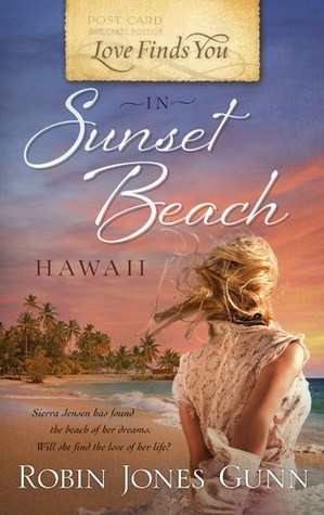 Love Finds You in Sunset Beach, Hawaii by Robin Jones Gunn