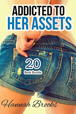 Erotica: Addicted To Her Assets (New Adult Romance Multi Book Mega Bundle Erotic Sex Tales Taboo Bundle)(New Adult Erotica, Contemporary Coming Of Age Fantasy, Fetish)