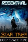 Rosenthal: Star Trek invasion, Renegades, New Frontier, Voyager, The Next Generation (Deep Space Nine Reloaded Book 2)