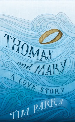 Thomas and Mary by Tim Parks