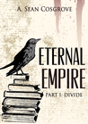 Eternal Empire - Part I Divide