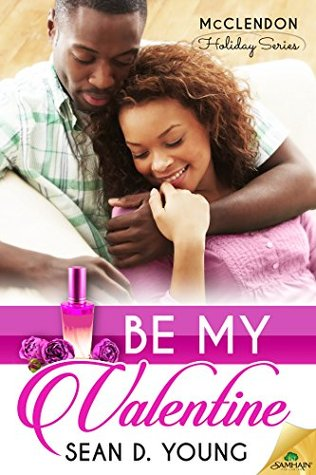 Be My Valentine by Sean D. Young