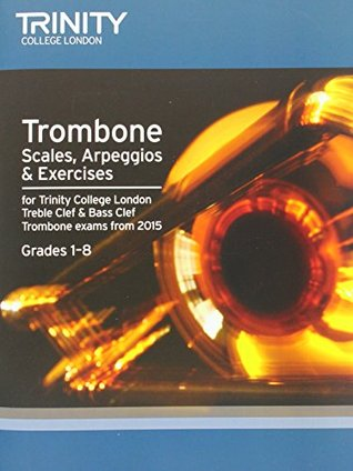 Brass Scales & Exercises: Trombone from 2015: Grades 1 - 8