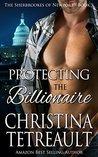 Protecting The Billionaire by Christina Tetreault