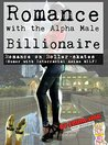 Romance with the Alpha Male Billionaire: Romance on Roller Skates (Humor with Interracial Asian MILF) (Women's Adventure Romance Series Book 2)