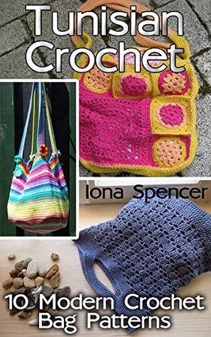 Ebooks Tunisian Crochet: 10 Modern Crochet Bag Patterns Download PDF