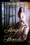 Angel Hands by Cait Reynolds