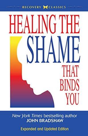 Ebook Healing the Shame that Binds You by John Bradshaw DOC!